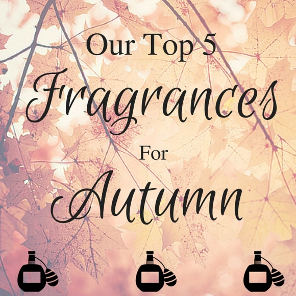 Our Top 5 Fragrances For Autumn